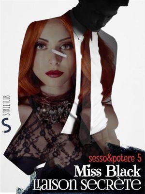Sesso&Potere: Liaison Secrète, Miss Black