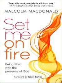Set Me on Fire, Malcolm MacDonald
