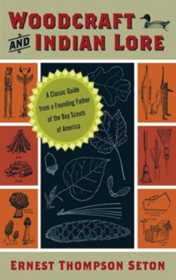 Seton, E: Woodcraft and Indian Lore, Ernest Thompson Seton
