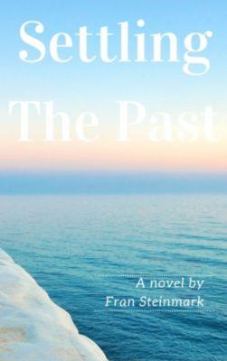 Settling The Past, Fran Steinmark