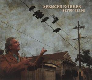Seven Birds, Spencer Bohren