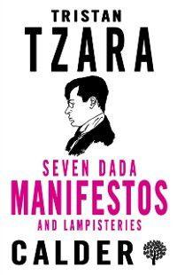 Seven Dada Manifestos and Lampisteries, Tristan Tzara