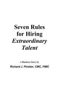 Seven Rules for Hiring Extraordinary Talent, Richard Pinsker
