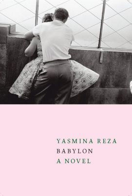 Seven Stories Press: Babylon, Yasmina Reza