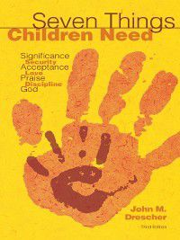 Seven Things Children Need, John M Drescher