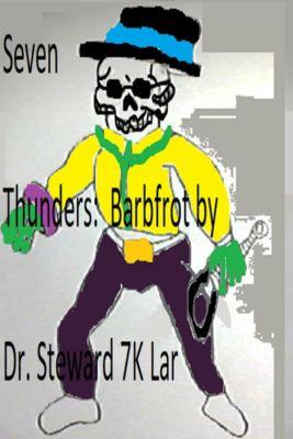 Seven Thunders: Barbfrot, Dr. Steward 7K Lar