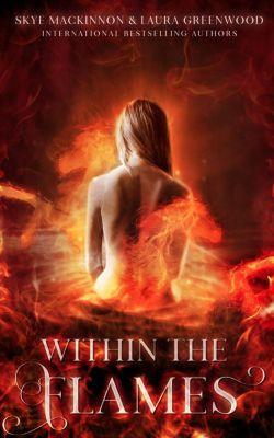 Seven Wardens: Within the Flames (Seven Wardens, #4), Laura Greenwood, Skye MacKinnon