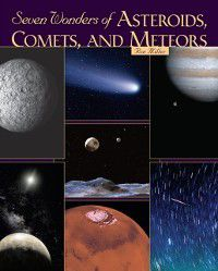 Seven Wonders of Asteroids, Comets, and Meteors, Ron Miller