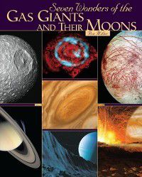Seven Wonders of the Gas Giants and Their Moons, Ron Miller