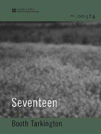 Seventeen (World Digital Library Edition), Booth Tarkington