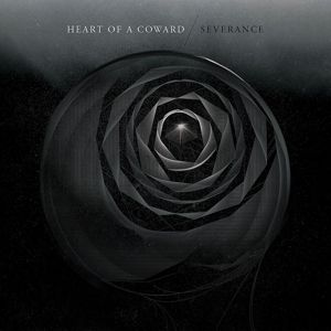 Severance (Ltd.Edt.), Heart Of A Coward