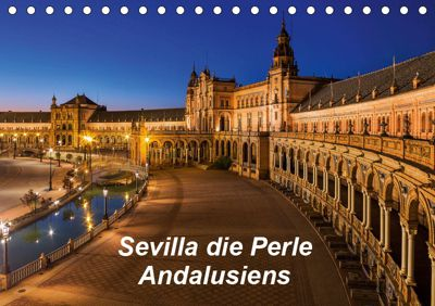 Sevilla die Perle Andalusiens (Tischkalender 2019 DIN A5 quer), (c) 2016 Atlantismedia