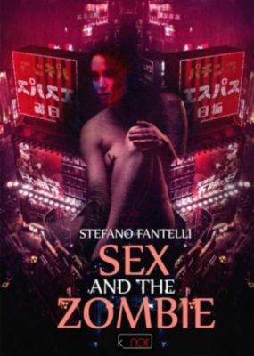 Sex and the Zombie, Stefano Fantelli