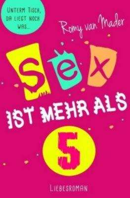 SEX IST MEHR ALS 5, Romy van Mader