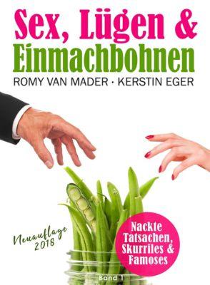 Sex, Lügen & Einmachbohnen, Romy van Mader, Kerstin Eger (Herausgeberin)