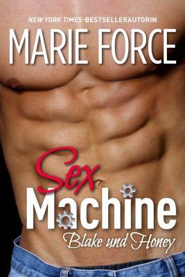 Sex Machine – Blake und Honey, Marie Force