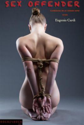 Sex Offender - Confesiones de un violador serial, Eugenio Cardi