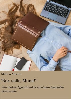 Sex sells, Mona!, Malina Martin