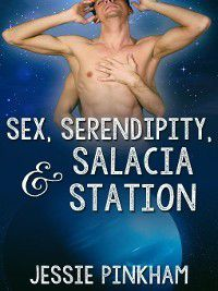 Sex, Serendipity, and Salacia Station, Jessie Pinkham
