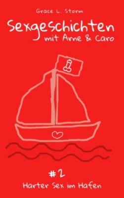 Sexgeschichten mit Caro & Arne #2, Grace L. Storm