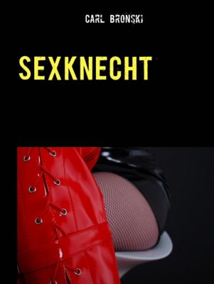 SexKnecht, Carl Bronski