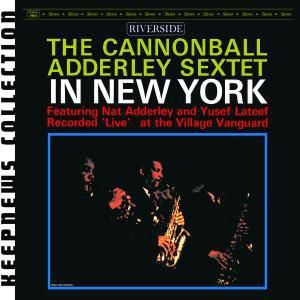 Sextet In New York (Keepnews Collection), Cannonball Adderley