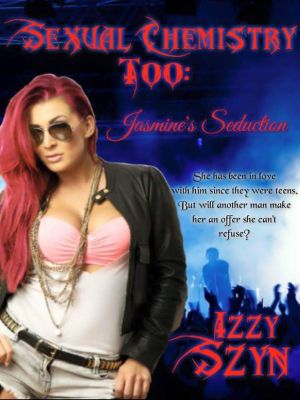 Sexual Chemistry: Sexual Chemistry Too: Jasmine's Seduction, Izzy Szyn