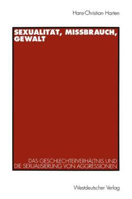Sexualität, Mißbrauch, Gewalt, Hans-Christian Harten
