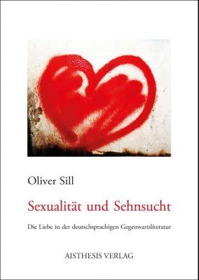 Sexualität und Sehnsucht, Oliver Sill