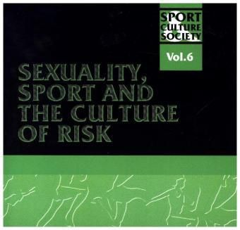 Sexuality, Sport and the Culture of Risk, Keith Gilbert