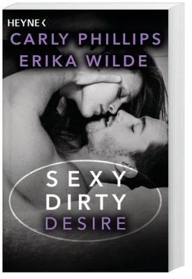 Sexy Dirty Desire, Carly Phillips, Erika Wilde