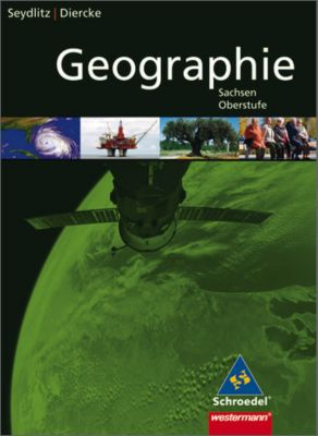Seydlitz Diercke Geographie Oberstufe, Ausgabe Sachsen: Gesamtband