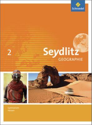 Seydlitz Geographie, Ausgabe 2013 für Gymnasien in Hessen: Bd.2 Schülerband