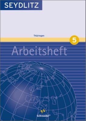 Seydlitz Geographie, Ausgabe Gymnasium Thüringen: Bd.5 9. Klasse, Arbeitsheft