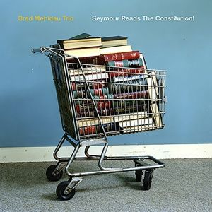 Seymour Reads The Constitution!, Brad Trio Mehldau