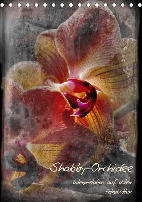Shabby - Orchidee, Interpretation auf alten Fotoplatten (Tischkalender 2019 DIN A5 hoch), Erwin Renken