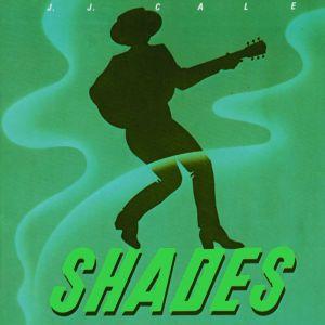 Shades, J.j. Cale