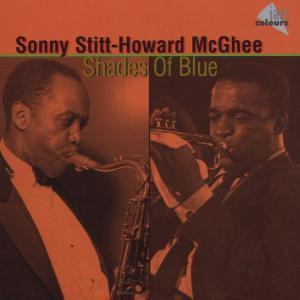 Shades Of Blue, Sonny Stitt, Howard McGhee