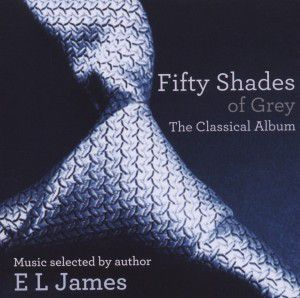 Shades Of Grey - Das Klassik-Album, Various, E L James