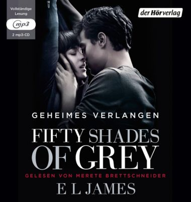 Shades of Grey Trilogie Band 1: Fifty Shades of Grey - Geheimes Verlangen (2 MP3-CDs), E L James
