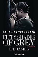 Shades of Grey Trilogie Band 1: Geheimes Verlangen