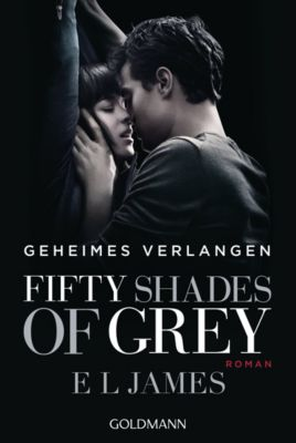 Shades of Grey Trilogie Band 1: Geheimes Verlangen, E L James