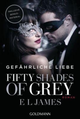 Shades of Grey Trilogie Band 2: Gefährliche Liebe, E L James