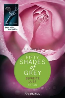 Shades of Grey Trilogie Band 3: Befreite Lust, E L James