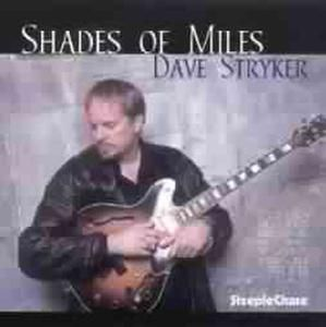 Shades Of Miles, Dave Stryker