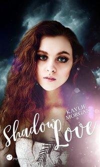 Shadow Love - Kaylie Morgan |