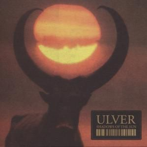 Shadows Of The Sun, Ulver