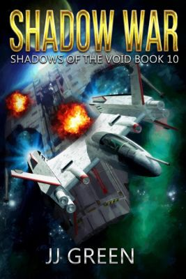 Shadows of the Void: Shadow War (Shadows of the Void, #10), J.J. Green