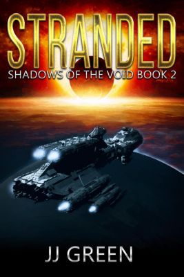 Shadows of the Void: Stranded (Shadows of the Void, #2), J.J. Green