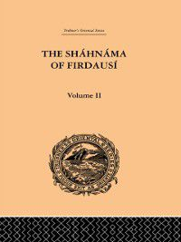 Shahnama of Firdausi: Volume II, Arthur George Warner, Edmond Warner